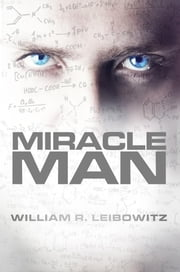 Miracle Man ebook by William R Leibowitz