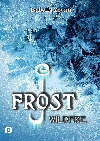 J. Frost - Wildfire ebook by Isabella Zovini