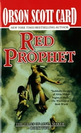 Red Prophet - The Tales of Alvin Maker, Volume II ebook by Orson Scott Card