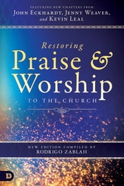 Restoring Praise and Worship to the Church ebook by Rodrigo Zablah, Jenny Weaver, John Eckhardt,...