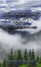 Our Meeting Place ebook by Natalie Maske
