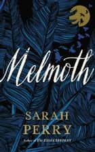 Melmoth - A Novel ebook by Sarah Perry