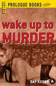 Wake Up to Murder ebook by Day Keene
