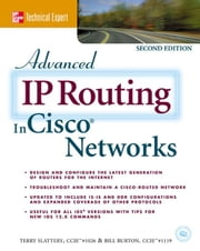 Advanced IP Routing in Cisco Networks ebook by Slattery, Terry