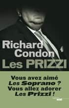 Les prizzis ebook by Richard CONDON, Philippe SZCZECINER
