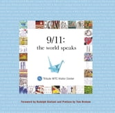 9/11: The World Speaks ebook by Tribute WTC Visitor Center,Lee Ielpi,Meriam Lobel
