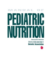 Manual of Pediatric Nutrition ebook by Twin Cities District Dietetic Association
