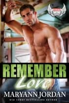Remember Love ebook by Maryann Jordan