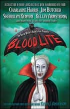 Blood Lite - An Anthology of Humorous Horror Stories Presented by the Horror Writers Association ebook by Kevin J. Anderson, Jim Butcher, Charlaine Harris,...