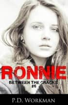 Ronnie ebook by P.D. Workman