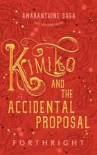 Kimiko and the Accidental Proposal ebook by