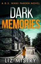 Dark Memories (Detective Nikki Parekh, Book 3) ebook by