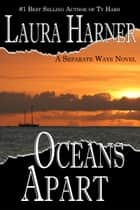 Oceans Apart ebook by Laura Harner