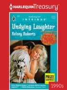Undying Laughter ebook by Kelsey Roberts