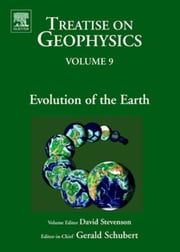Evolution of the Earth: Treatise on Geophysics ebook by Stevenson, David