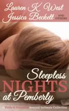 Sleepless Nights at Pemberley - A Pride & Prejudice Sensual Intimate Collection ebook by Rose Arabella, Kelly Ann Dolly, Lauren K West,...