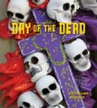 Day of the Dead ebook by Kitty Williams, Stevie Mack