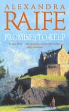 Promises to Keep ebook by Alexandra Raife
