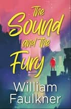 The Sound and the Fury ebook by William Faulkner, Digital Fire