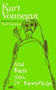 God Bless You, Dr. Kevorkian ebook by Kurt Vonnegut,Neil Gaiman