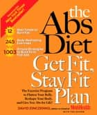 The Abs Diet Get Fit, Stay Fit Plan - The Exercise Program to Flatten Your Belly, Reshape Your Body, and Give You Abs for Life! ebook by
