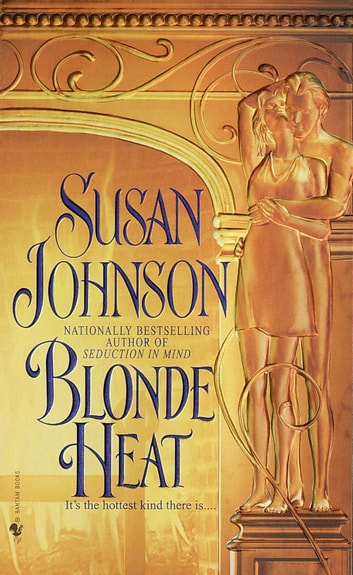 Blonde Heat - A Novel eBook by Susan Johnson