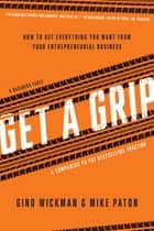 Get A Grip ebook by Gino Wickman,Mike Paton