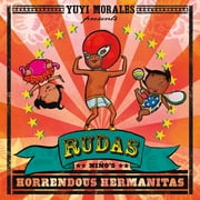 Rudas: Niño's Horrendous Hermanitas ebook by Yuyi Morales