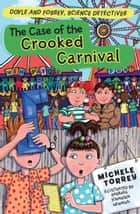 The Case of the Crooked Carnival ebook by Michele Torrey, Barbara Johansen Newman
