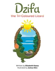 Dzifa the Tri-Coloured Lizard ebook by Elizabeth Kassa