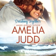 Crashing Together audiobook by Amelia Judd