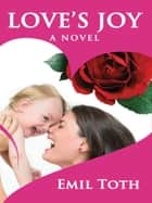 Love's Joy ebook by Emil Toth
