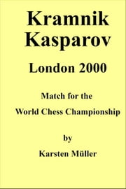 Kramnik-Kasparov, London 2000 ebook by Karsten Mueller