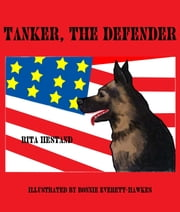 Tanker the Defender (Book Two of Doggie Heroes Series) ebook by Rita Hestand