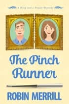 The Pinch Runner - a cozy mystery ebook by Robin Merrill