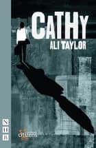 Cathy (NHB Modern Plays) eBook by Ali Taylor