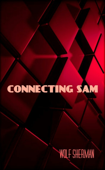 Connecting Sam ebook by Wolf Sherman