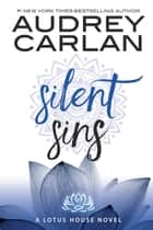 Silent Sins ebook by Audrey Carlan