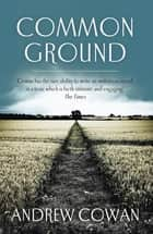 Common Ground eBook by Andrew Cowan