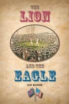 The Lion and the Eagle ebook by Iain Manson