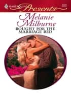 Bought for the Marriage Bed ebook by Melanie Milburne