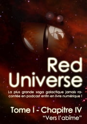 The Red Universe Tome 1 Chapitre 4 - Vers l'abîme ebook by Raoulito, Raoul Miclo