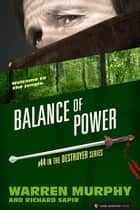 Balance of Power - The Destroyer #44 ebook by Warren Murphy, Richard Sapir