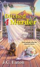 Ditched 4 Murder ebook by J.C. Eaton