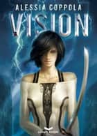 VISION ebook by Alessia Coppola
