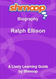 Shmoop Biography Guide: Ralph Ellison ebook by Shmoop