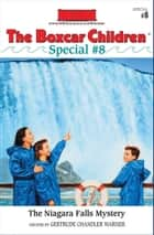 The Niagara Falls Mystery ebook by Gertrude Chandler Warner