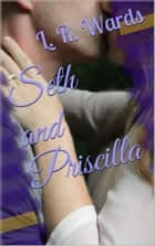 Seth and Priscilla (The Cowboy and the Angel) ebook by L. R. Wards