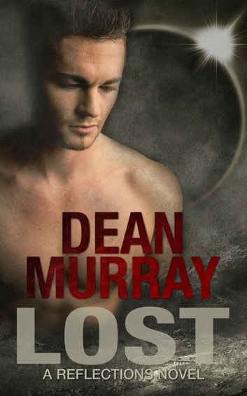 Lost (Reflections Volume 10) ebook by Dean Murray