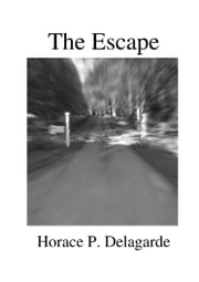 The Escape ebook by Horace P Delagarde